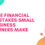 The Five Financial Mistakes Small Business Owners Make